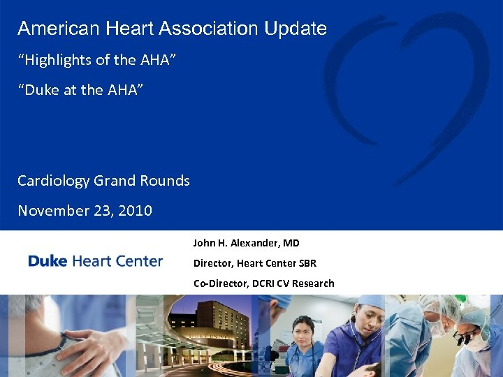 "American Heart Association Update ""Highlights of the AHA"" ""Duke at the AHA"" Cardiology Grand"
