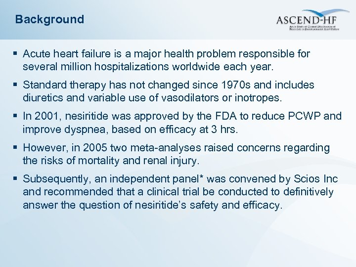 Background § Acute heart failure is a major health problem responsible for several million