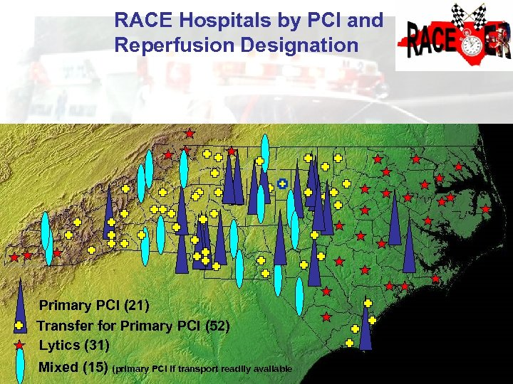 RACE Hospitals by PCI and Reperfusion Designation Primary PCI (21) Transfer for Primary PCI