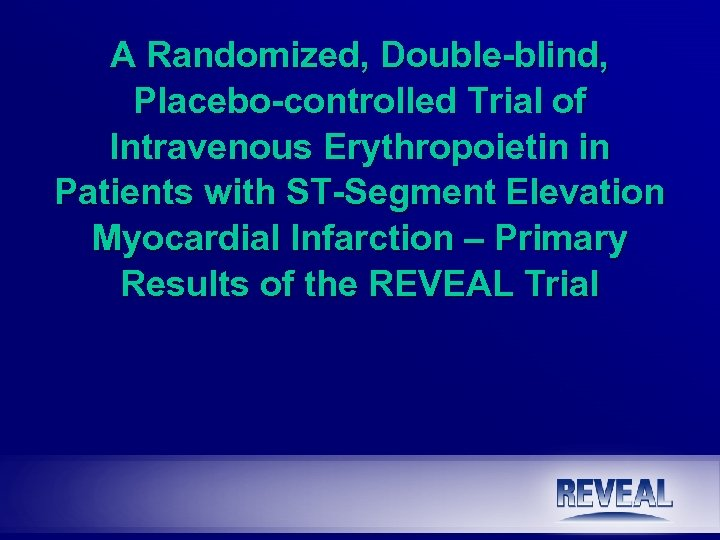 A Randomized, Double-blind, Placebo-controlled Trial of Intravenous Erythropoietin in Patients with ST-Segment Elevation Myocardial
