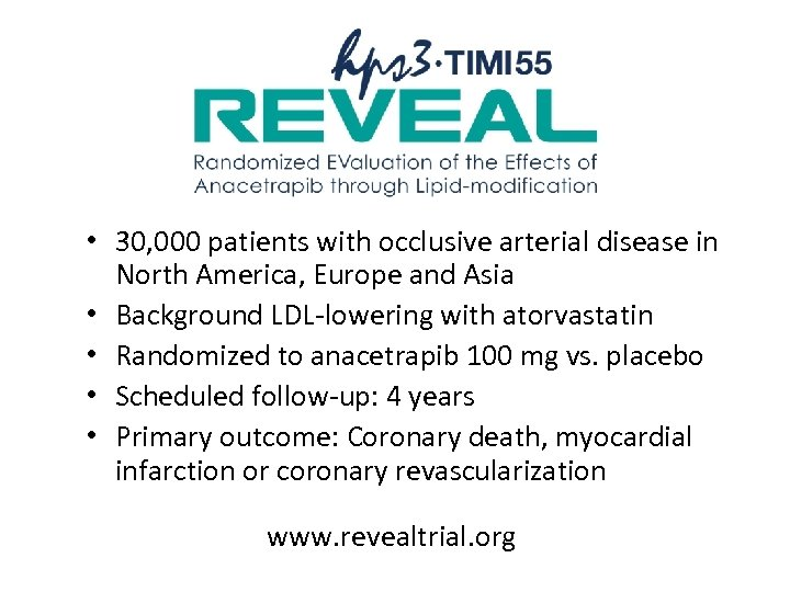• 30, 000 patients with occlusive arterial disease in North America, Europe and