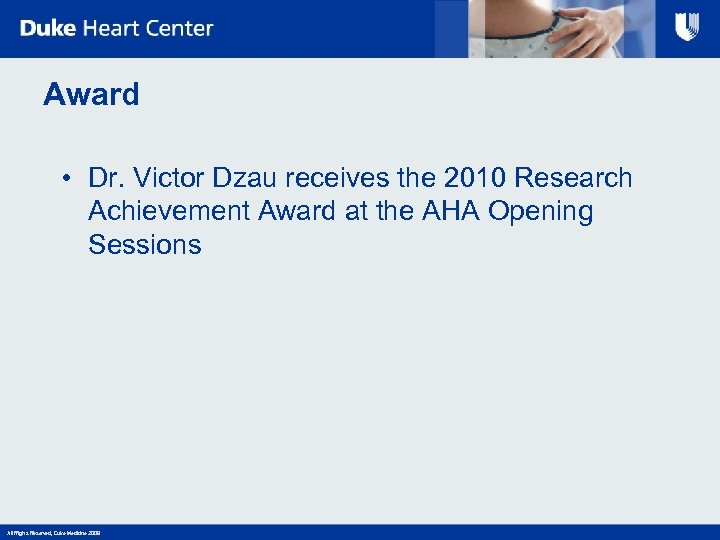 Award • Dr. Victor Dzau receives the 2010 Research Achievement Award at the AHA