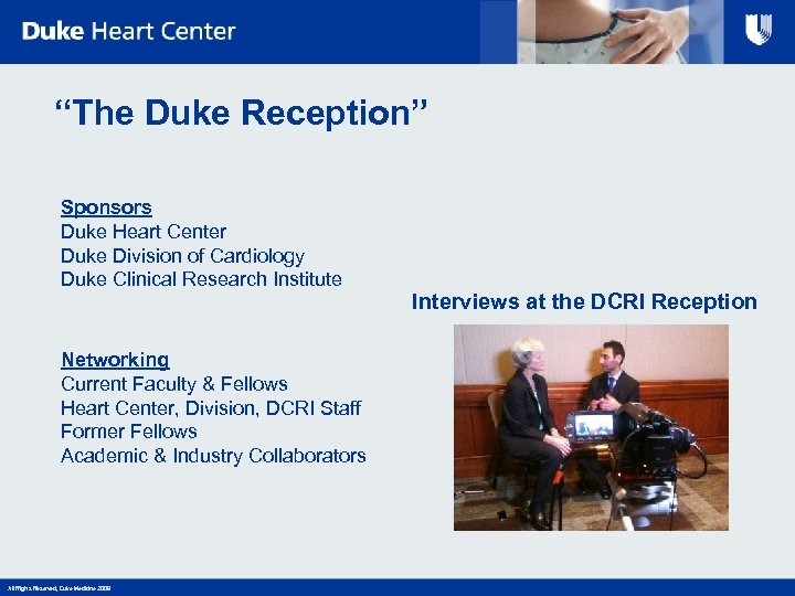 """The Duke Reception"" Sponsors Duke Heart Center Duke Division of Cardiology Duke Clinical Research"