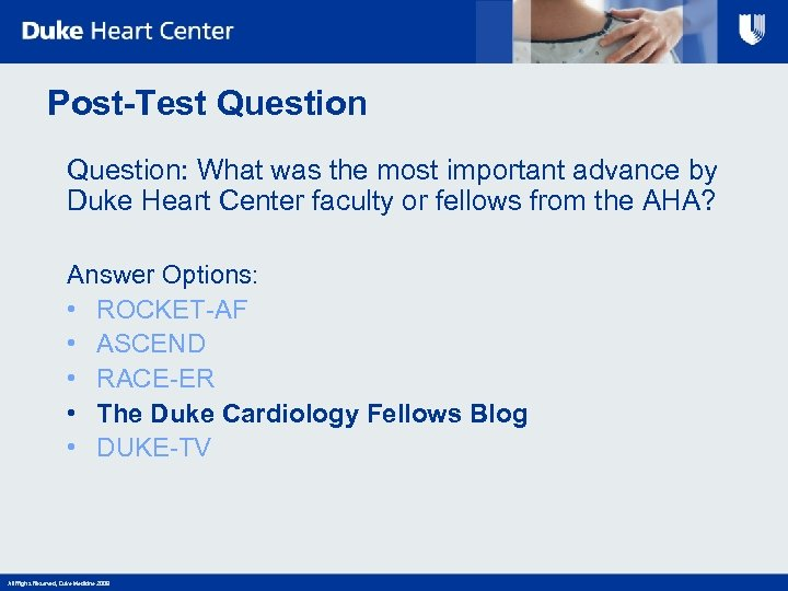 Post-Test Question: What was the most important advance by Duke Heart Center faculty or