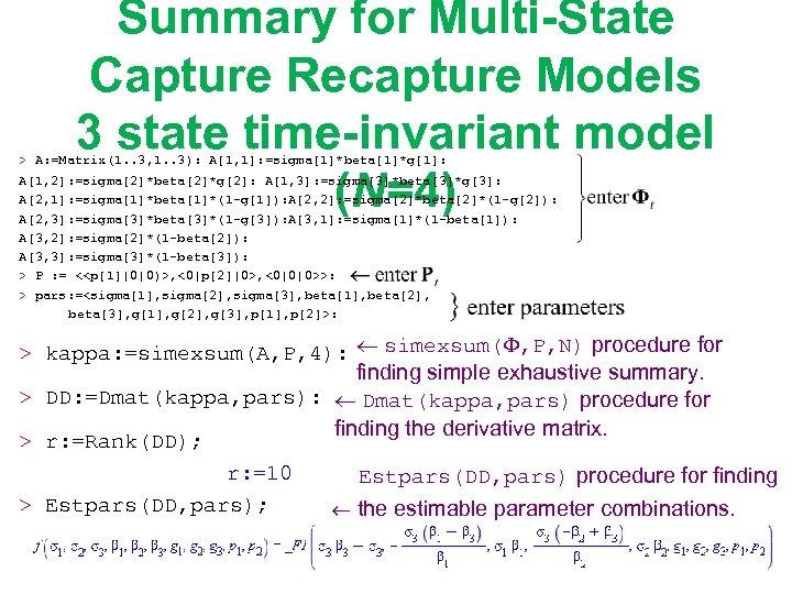 Summary for Multi-State Capture Recapture Models 3 state time-invariant model (N=4) > A: =Matrix(1.