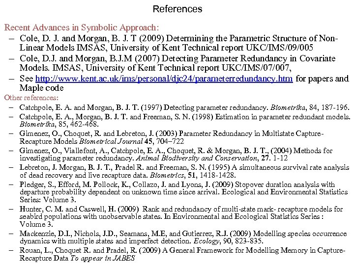 References Recent Advances in Symbolic Approach: – Cole, D. J. and Morgan, B. J.