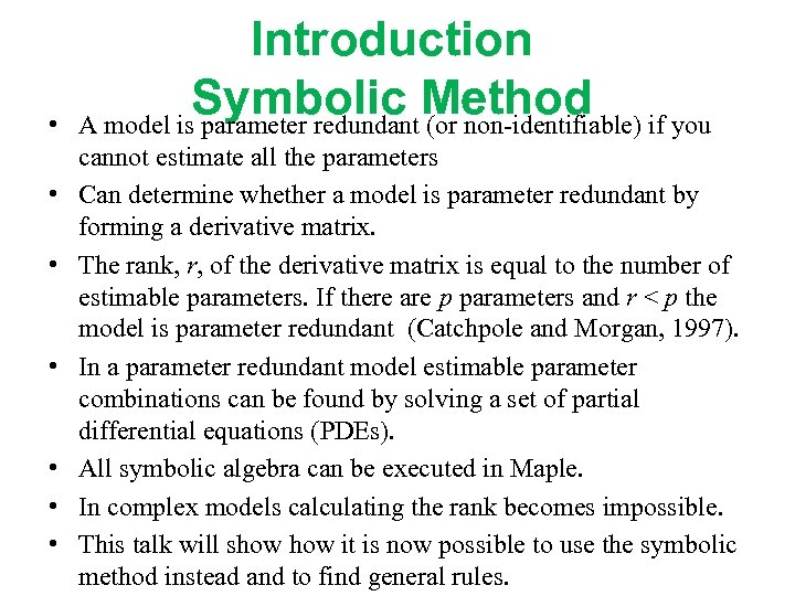 • • Introduction Symbolic Method if you A model is parameter redundant (or