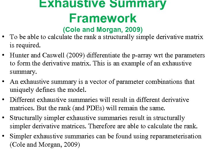Exhaustive Summary Framework • • • (Cole and Morgan, 2009) To be able to