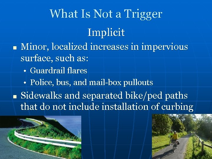What Is Not a Trigger Implicit n Minor, localized increases in impervious surface, such