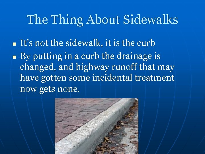 The Thing About Sidewalks n n It's not the sidewalk, it is the curb