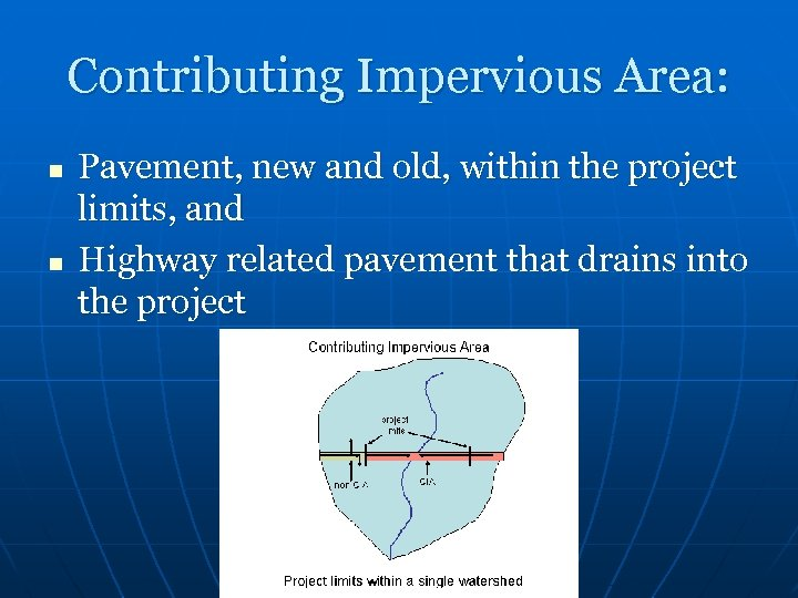 Contributing Impervious Area: n n Pavement, new and old, within the project limits, and