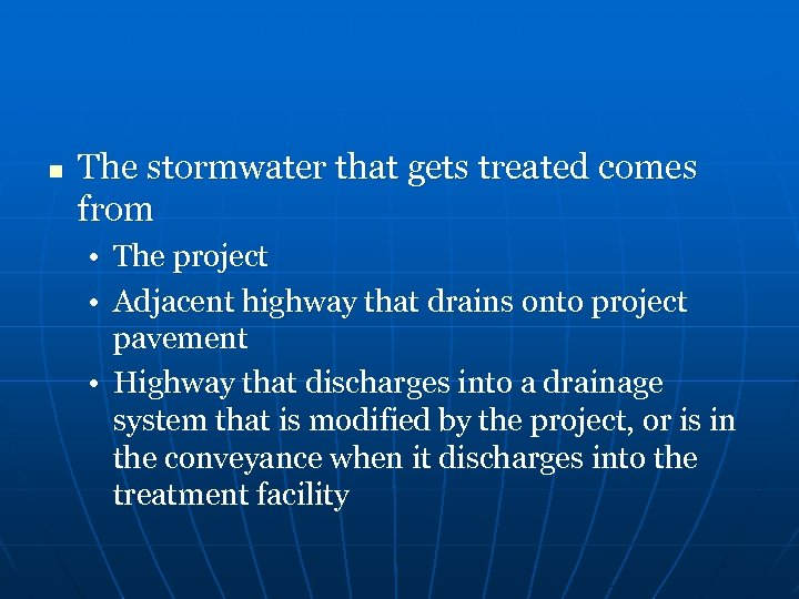 n The stormwater that gets treated comes from • The project • Adjacent highway