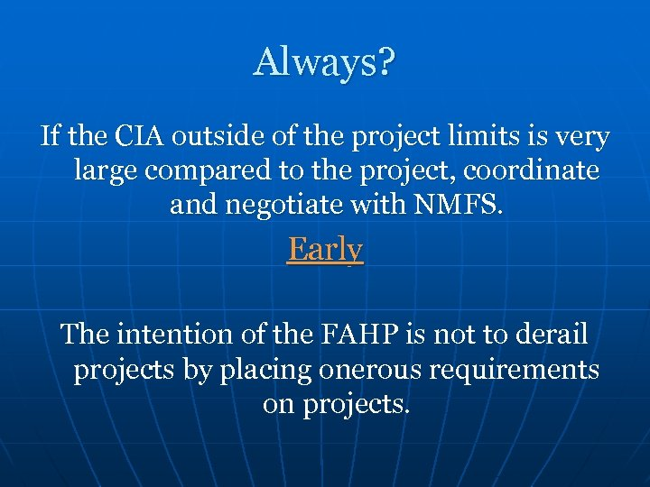 Always? If the CIA outside of the project limits is very large compared to