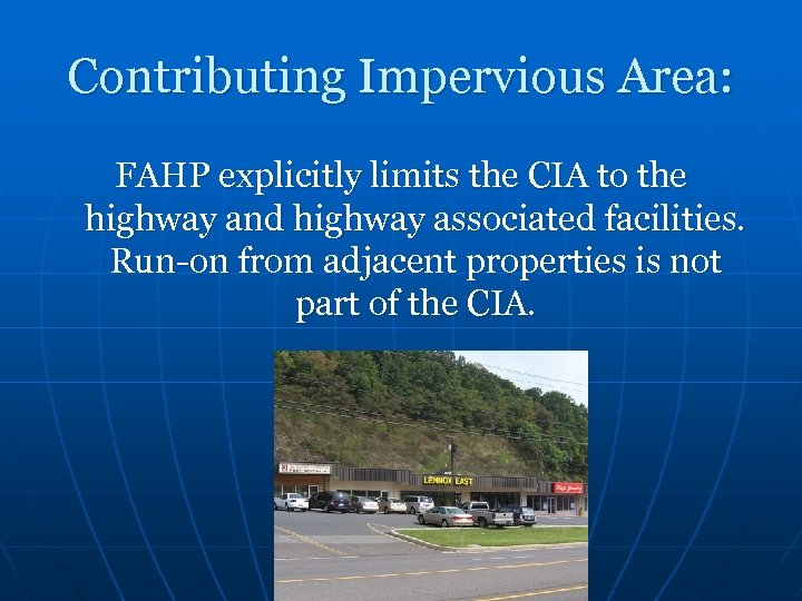 Contributing Impervious Area: FAHP explicitly limits the CIA to the highway and highway associated