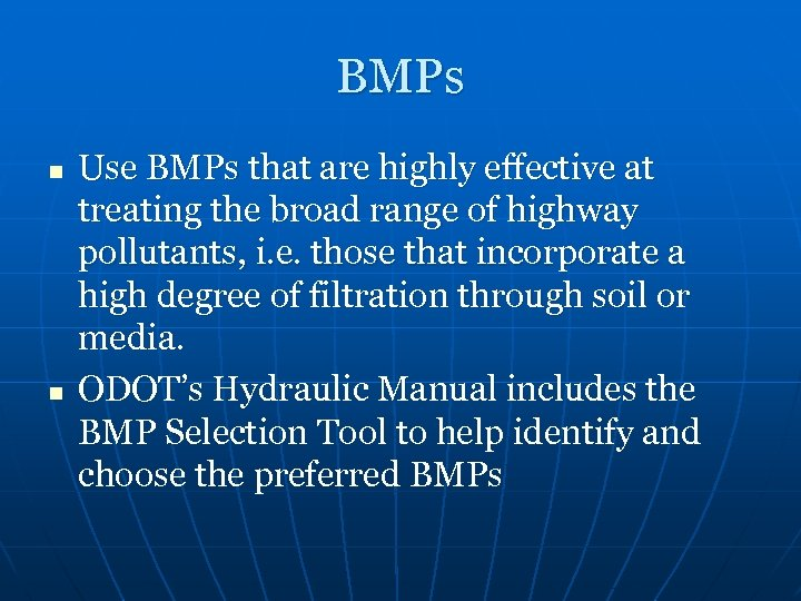 BMPs n n Use BMPs that are highly effective at treating the broad range