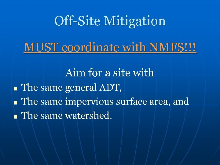 Off-Site Mitigation MUST coordinate with NMFS!!! Aim for a site with n n n