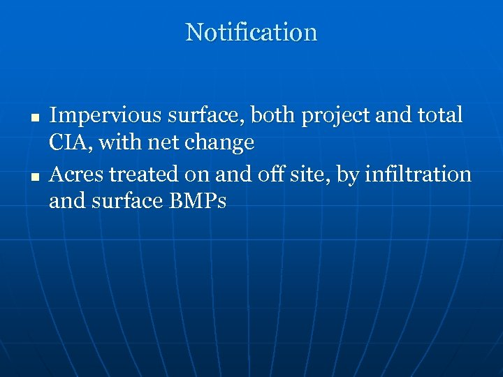 Notification n n Impervious surface, both project and total CIA, with net change Acres