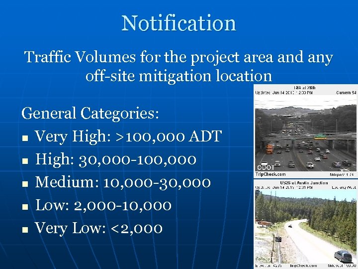 Notification Traffic Volumes for the project area and any off-site mitigation location General Categories: