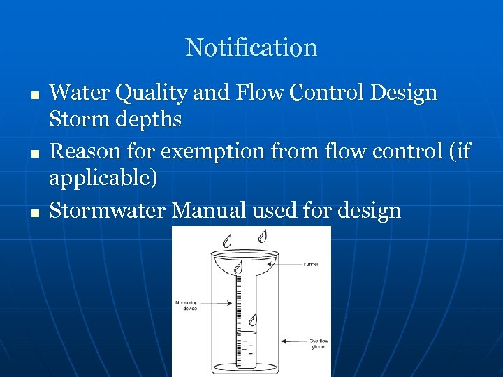Notification n Water Quality and Flow Control Design Storm depths Reason for exemption from