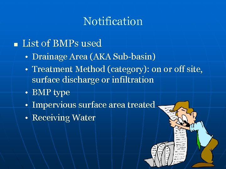Notification n List of BMPs used • Drainage Area (AKA Sub-basin) • Treatment Method