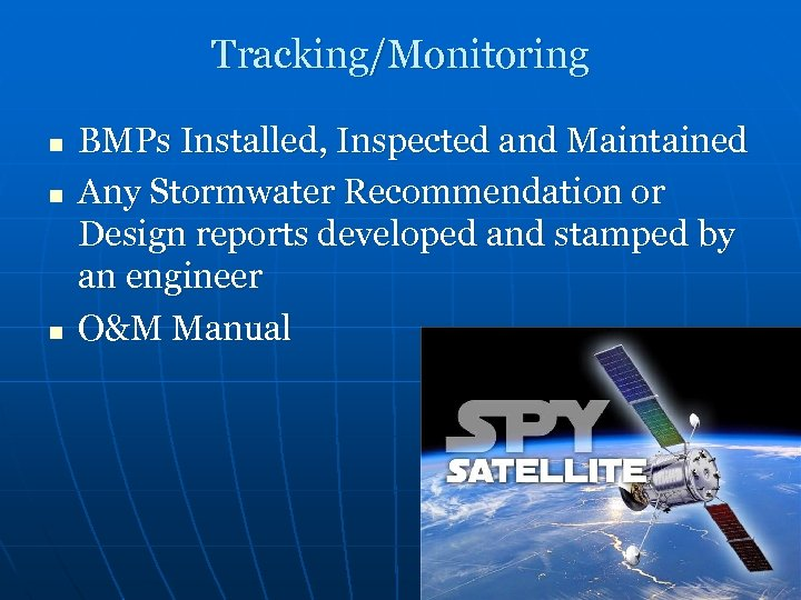 Tracking/Monitoring n n n BMPs Installed, Inspected and Maintained Any Stormwater Recommendation or Design