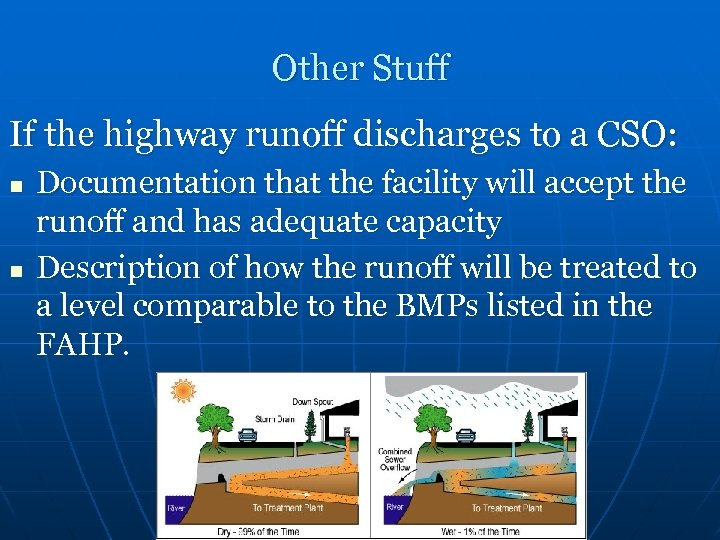 Other Stuff If the highway runoff discharges to a CSO: n n Documentation that
