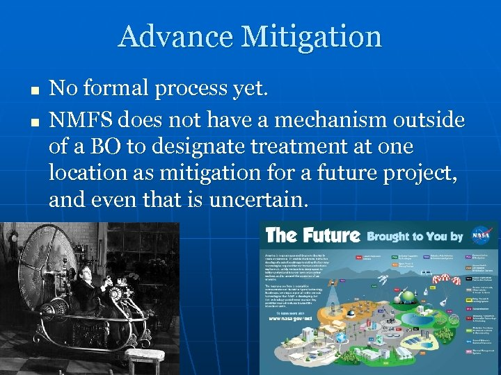 Advance Mitigation n n No formal process yet. NMFS does not have a mechanism