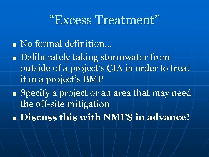 """Excess Treatment"" n n No formal definition… Deliberately taking stormwater from outside of a"