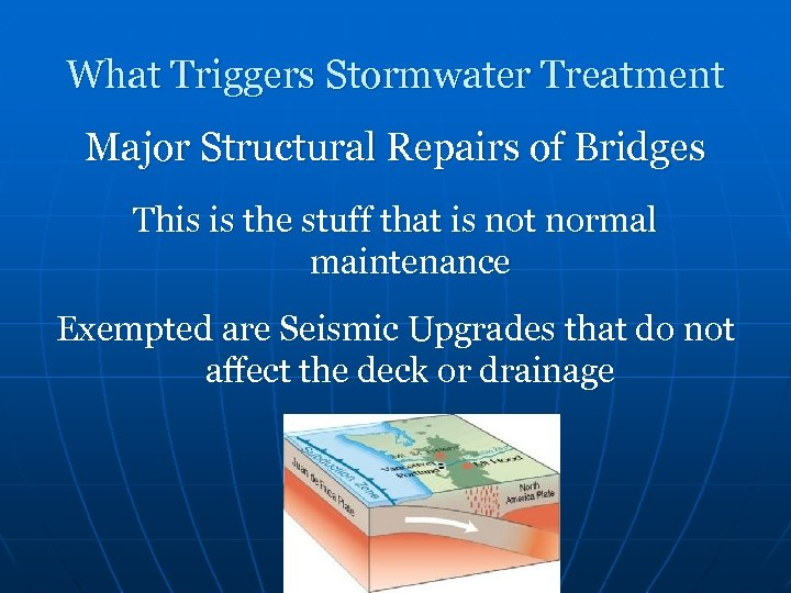 What Triggers Stormwater Treatment Major Structural Repairs of Bridges This is the stuff that