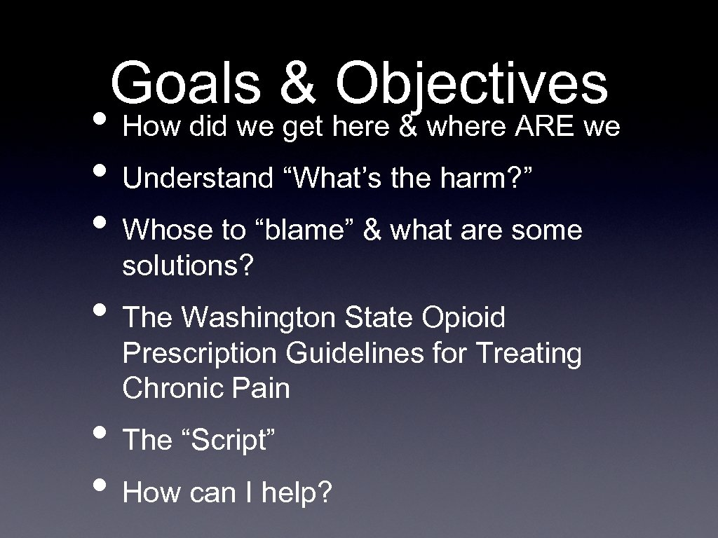 Goals & Objectives • How did we get here & where ARE we •