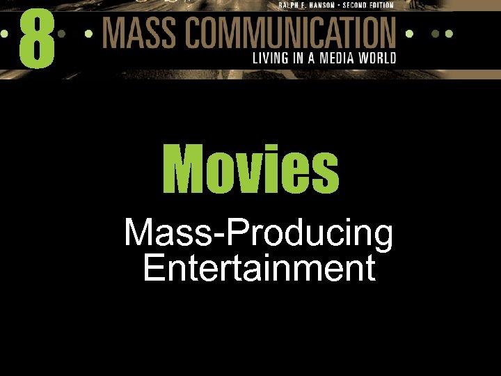 8 Movies Mass-Producing Entertainment