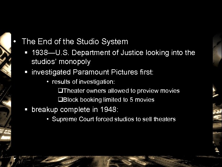 • The End of the Studio System § 1938—U. S. Department of Justice
