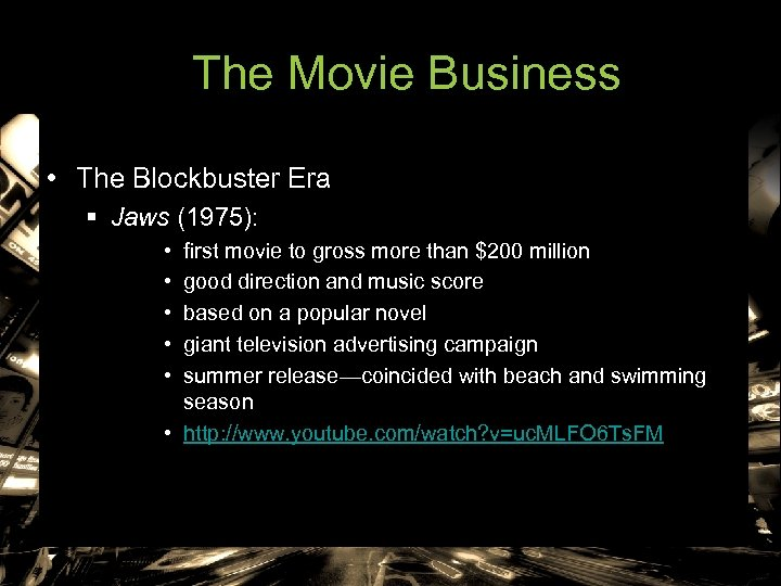 The Movie Business • The Blockbuster Era § Jaws (1975): • • • first