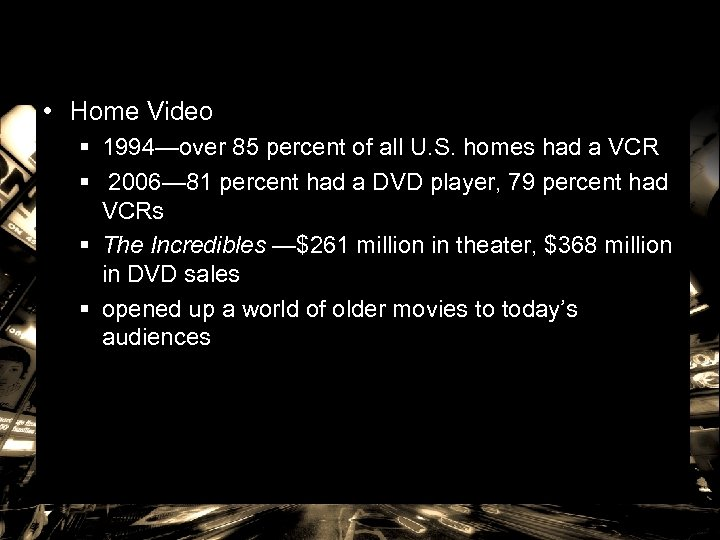 • Home Video § 1994—over 85 percent of all U. S. homes had