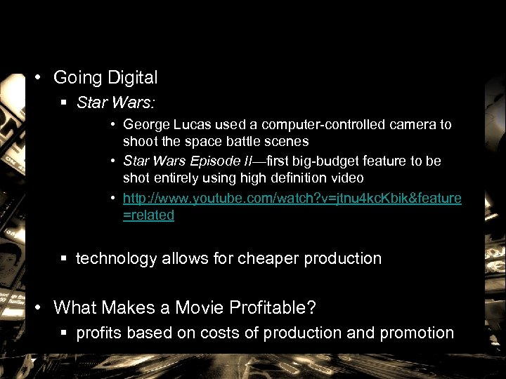 • Going Digital § Star Wars: • George Lucas used a computer-controlled camera