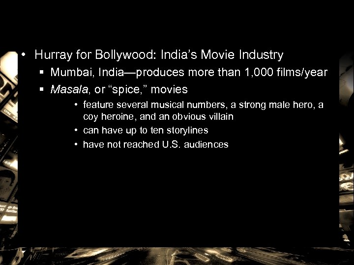 • Hurray for Bollywood: India's Movie Industry § Mumbai, India—produces more than 1,