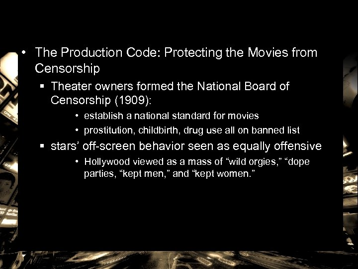 • The Production Code: Protecting the Movies from Censorship § Theater owners formed