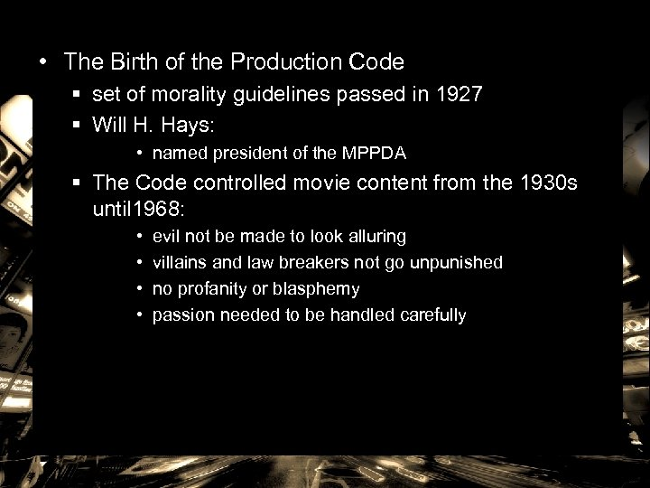 • The Birth of the Production Code § set of morality guidelines passed
