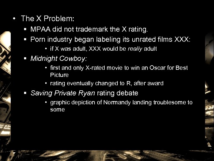 • The X Problem: § MPAA did not trademark the X rating. §