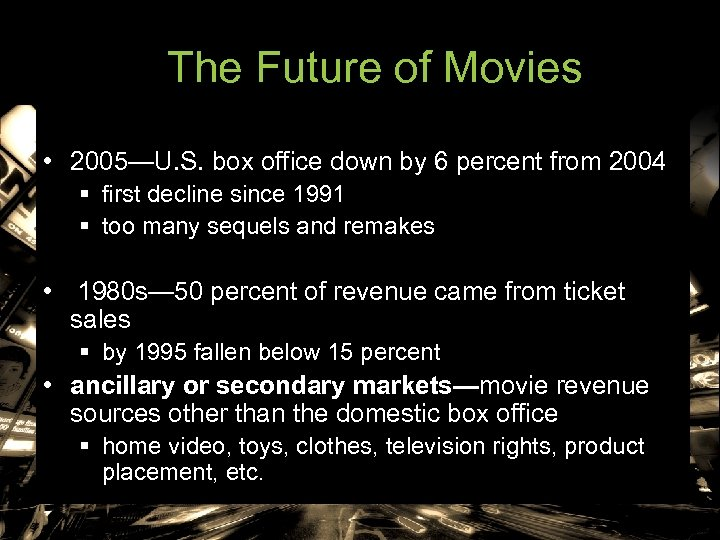 The Future of Movies • 2005—U. S. box office down by 6 percent from