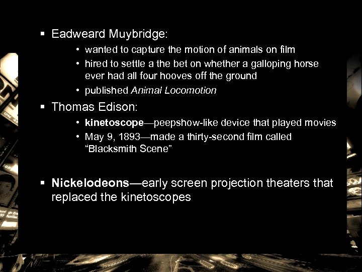 § Eadweard Muybridge: • wanted to capture the motion of animals on film •