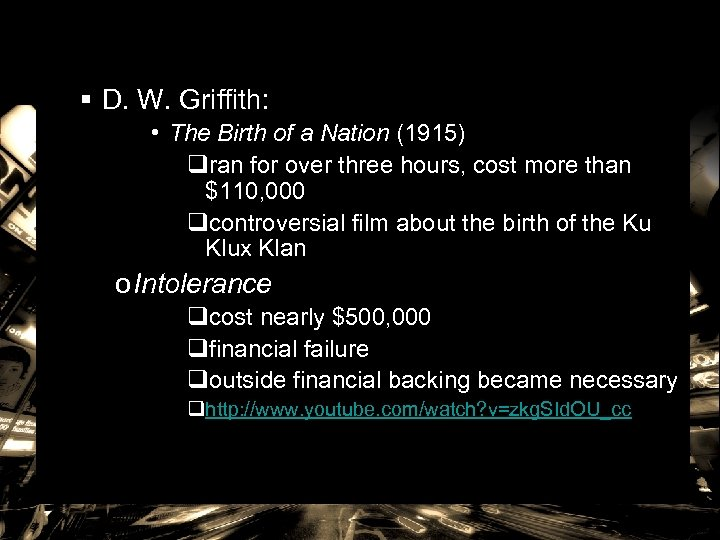§ D. W. Griffith: • The Birth of a Nation (1915) qran for over