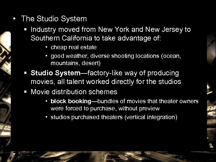 • The Studio System § Industry moved from New York and New Jersey