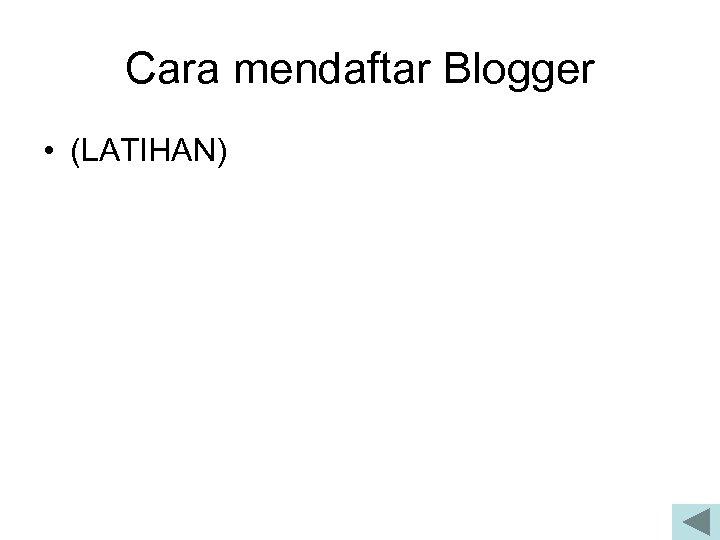 Cara mendaftar Blogger • (LATIHAN)