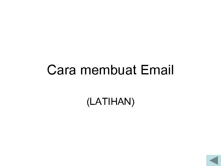 Cara membuat Email (LATIHAN)