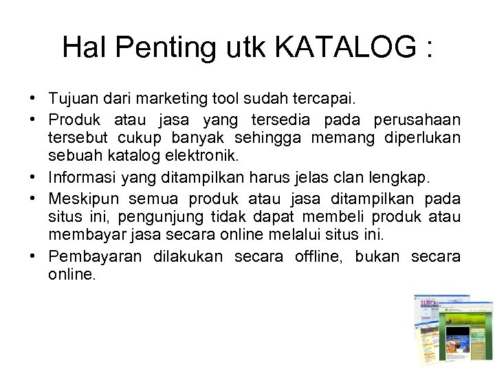 Hal Penting utk KATALOG : • Tujuan dari marketing tool sudah tercapai. • Produk