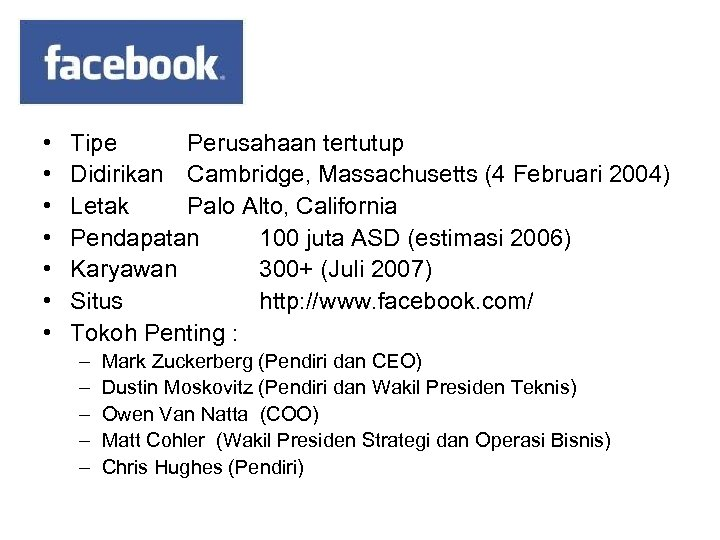 • • Tipe Perusahaan tertutup Didirikan Cambridge, Massachusetts (4 Februari 2004) Letak Palo