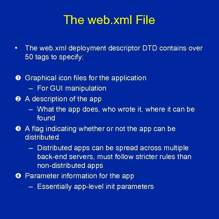 The web. xml File • The web. xml deployment descriptor DTD contains over 50