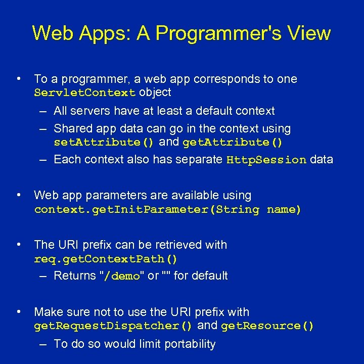 Web Apps: A Programmer's View • To a programmer, a web app corresponds to