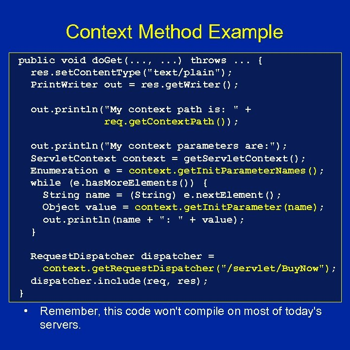 Context Method Example public void do. Get(. . . , . . . )